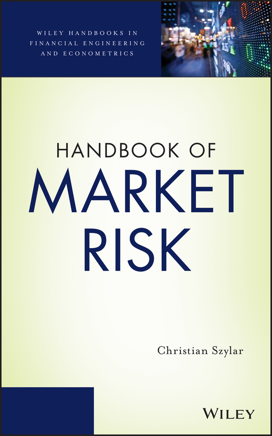 Christian Szylar Handbook of Market Risk alexander carol an introduction to value at risk