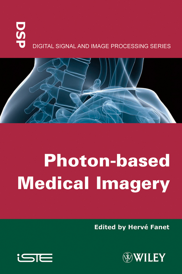 Hervé Fanet Photon-based Medical Imagery kimberly paffett s radiation biology of medical imaging