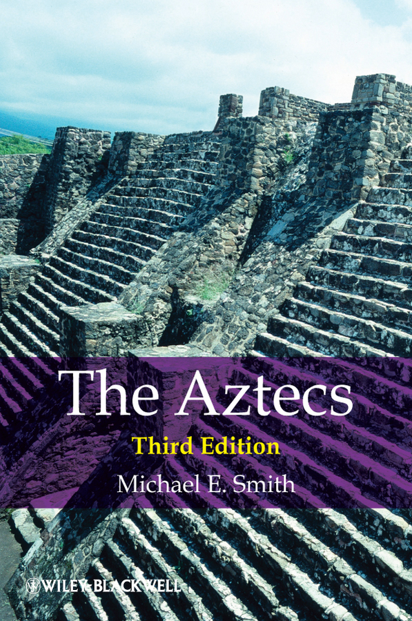 Michael Smith E. The Aztecs nazca aztec spirits return of the gods