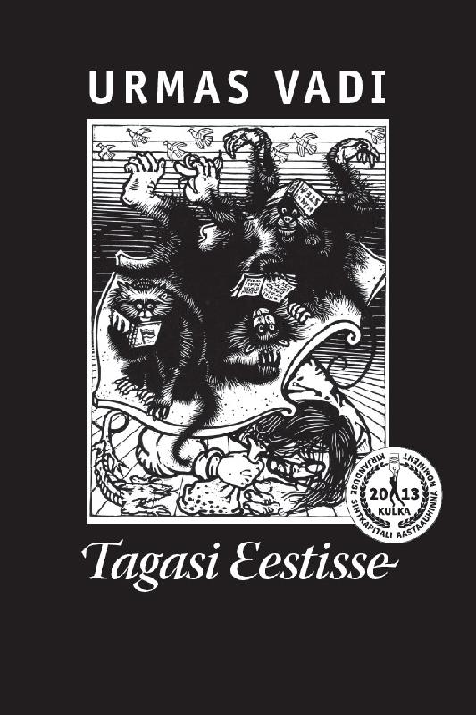 Фото - Urmas Vadi Tagasi Eestisse! margus sanglepp künkarahvas pöörane jant eestlaste elust isbn 9789949382316