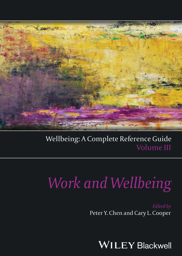 Cooper Cary L. Wellbeing: A Complete Reference Guide, Work and Wellbeing