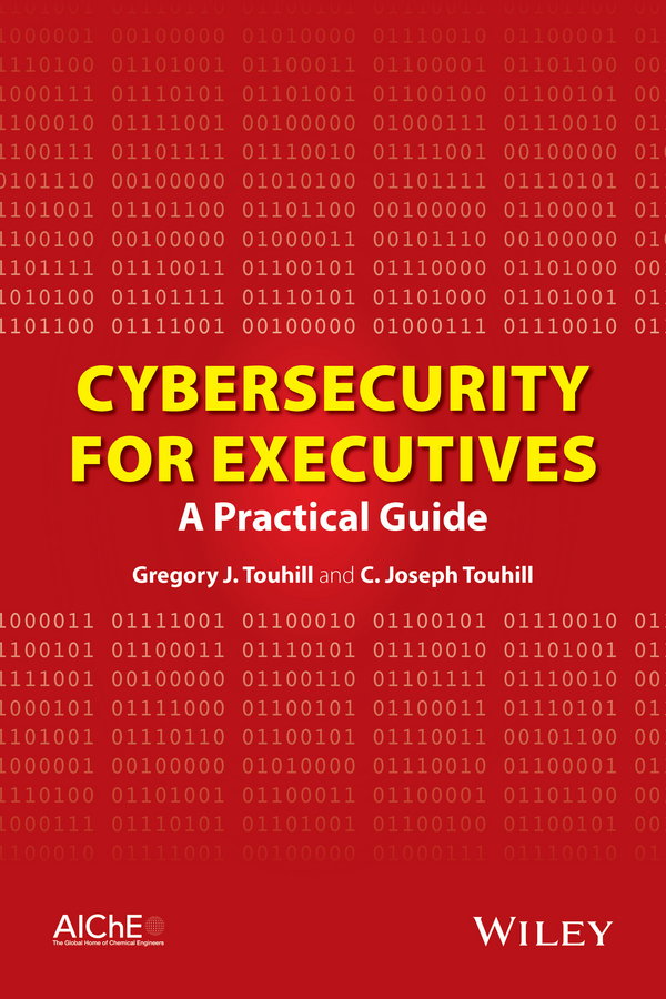 Touhill Gregory J. Cybersecurity for Executives. A Practical Guide peter gregory h it disaster recovery planning for dummies
