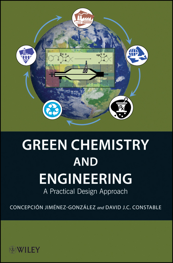 Jiménez-González Concepción Green Chemistry and Engineering. A Practical Design Approach