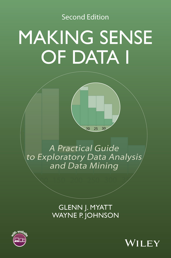 Johnson Wayne P. Making Sense of Data I. A Practical Guide to Exploratory Data Analysis and Data Mining купить в Москве 2019