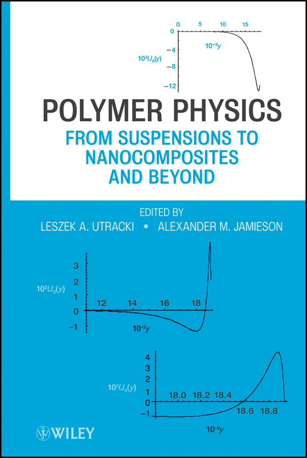Utracki Leszek A. Polymer Physics. From Suspensions to Nanocomposites and Beyond недорго, оригинальная цена