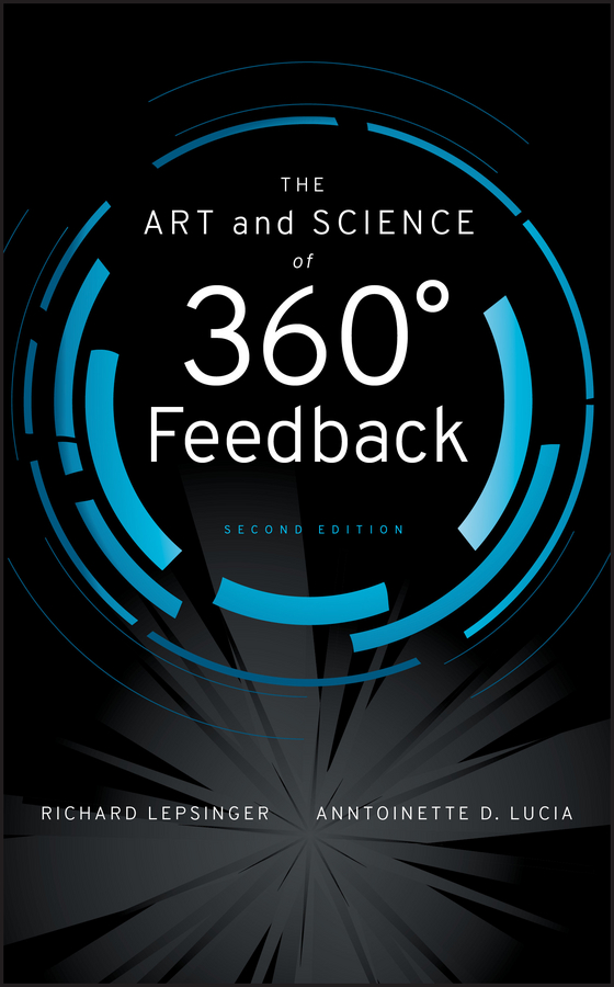 Lepsinger Richard The Art and Science of 360 Degree Feedback managing information in organizations