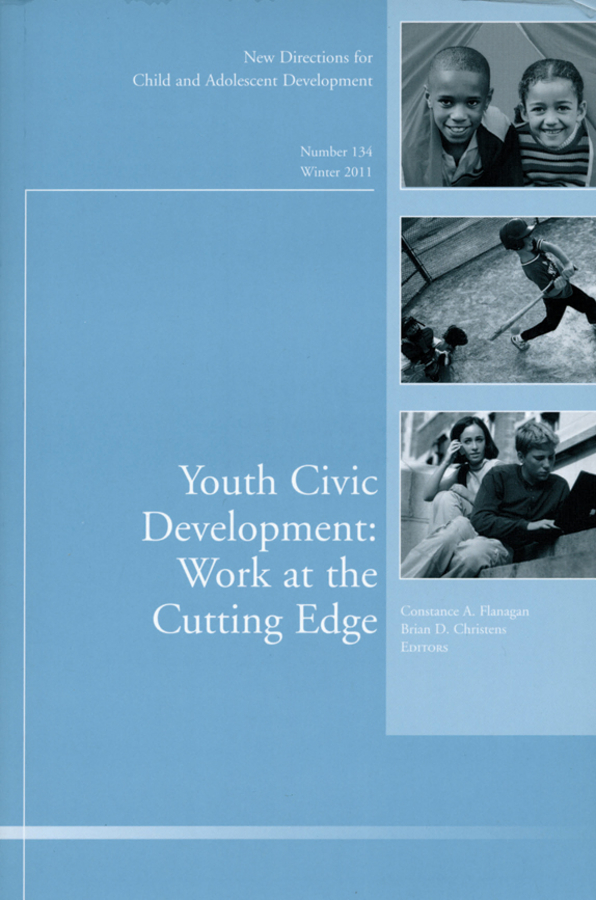 Flanagan Constance A. Youth Civic Development: Work at the Cutting Edge. New Directions for Child and Adolescent Development, Number 134 noam gil g evidence based bullying prevention programs for children and youth new directions for youth development number 133 isbn 9781118364499