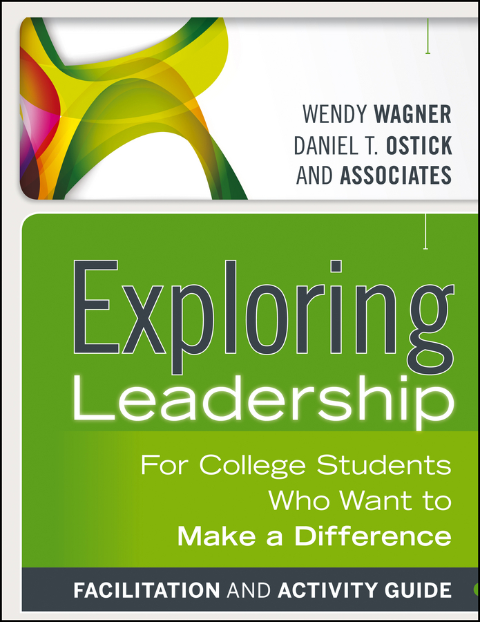 Wagner Wendy Exploring Leadership. For College Students Who Want to Make a Difference brauberg