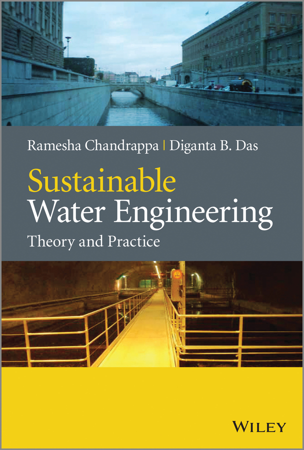 Chandrappa Ramesha Sustainable Water Engineering. Theory and Practice water supply and urban drainage engineering