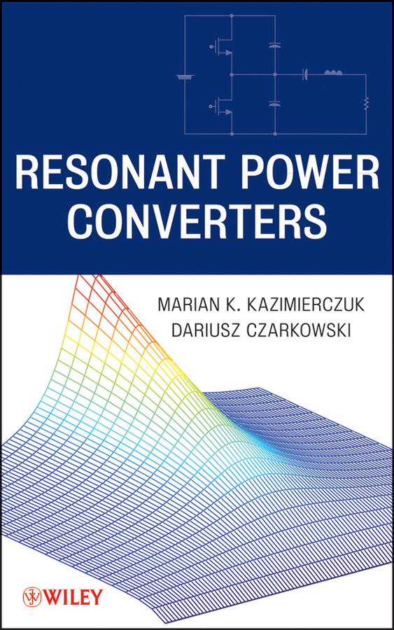 Czarkowski Dariusz Resonant Power Converters agasthya ayachit laboratory manual for pulse width modulated dc dc power converters
