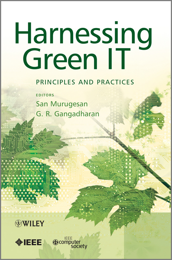 Gangadharan G. R. Harnessing Green IT. Principles and Practices vladimir kernerman the big green tent – we under it reflections and comments