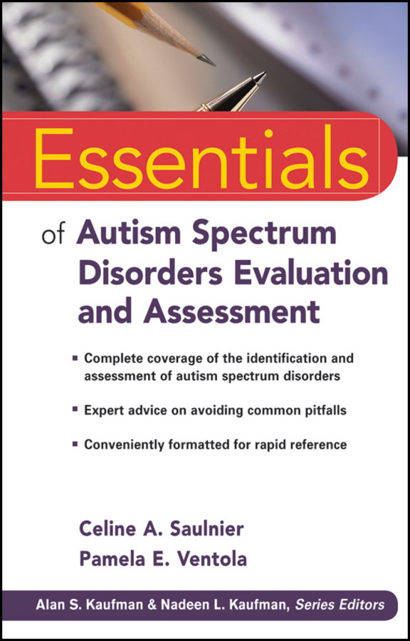 Ventola Pamela E. Essentials of Autism Spectrum Disorders Evaluation and Assessment blaise amendolace essentials of mcmi iv assessment