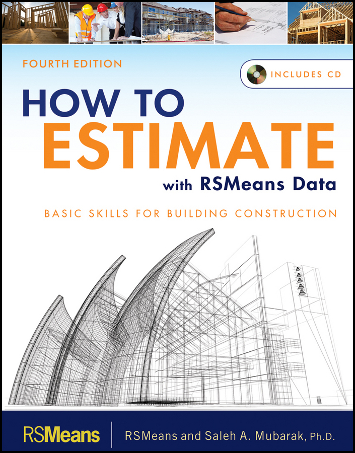 Mubarak Saleh A. How to Estimate with RSMeans Data. Basic Skills for Building Construction rsmeans rsmeans illustrated construction dictionary