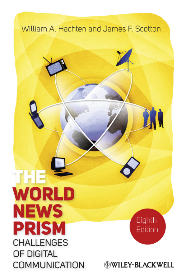 Scotton James F. The World News Prism. Challenges of Digital Communication the developing nations and the digital economy the growth dilemma