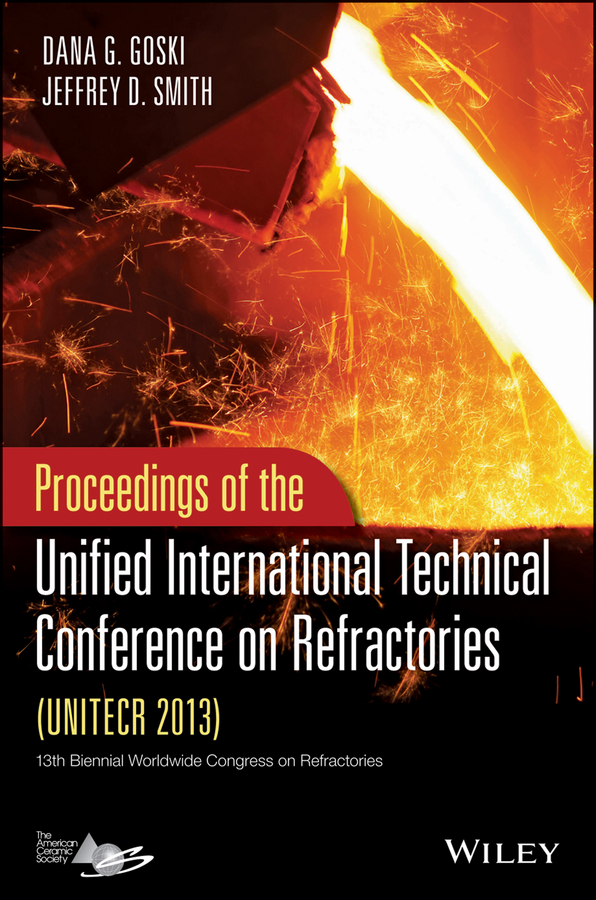 Smith Jeffrey D. Proceedings of the Unified International Technical Conference on Refractories (UNITECR 2013) сборник статей advances of science proceedings of articles the international scientific conference czech republic karlovy vary – russia moscow 29–30 march 2016