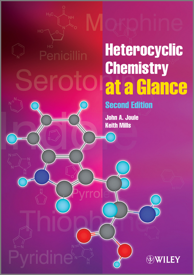 Mills Keith Heterocyclic Chemistry At A Glance organic chemistry for students of medicine and biology(second edition)
