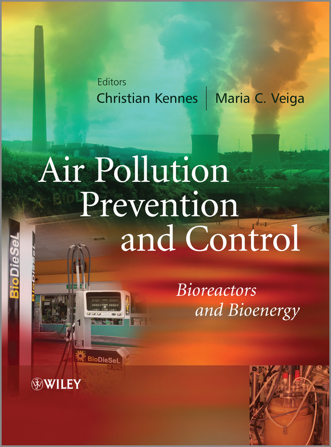 Kennes Christian Air Pollution Prevention and Control. Bioreactors and Bioenergy