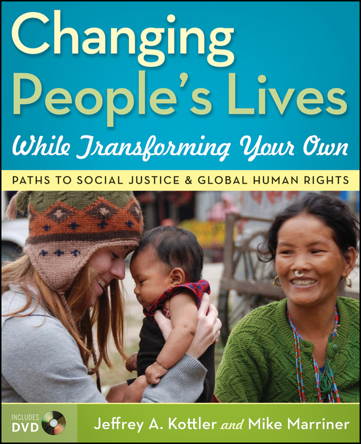 Kottler Jeffrey A. Changing People's Lives While Transforming Your Own. Paths to Social Justice and Global Human Rights restorative justice for juveniles