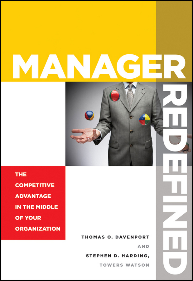 Harding Stephen D. Manager Redefined. The Competitive Advantage in the Middle of Your Organization цены