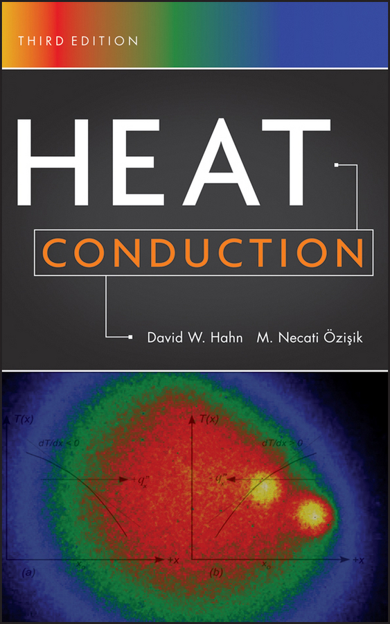 M. Özisik Heat Conduction mathematical tools for hydrodynamics and heat and mass transfer