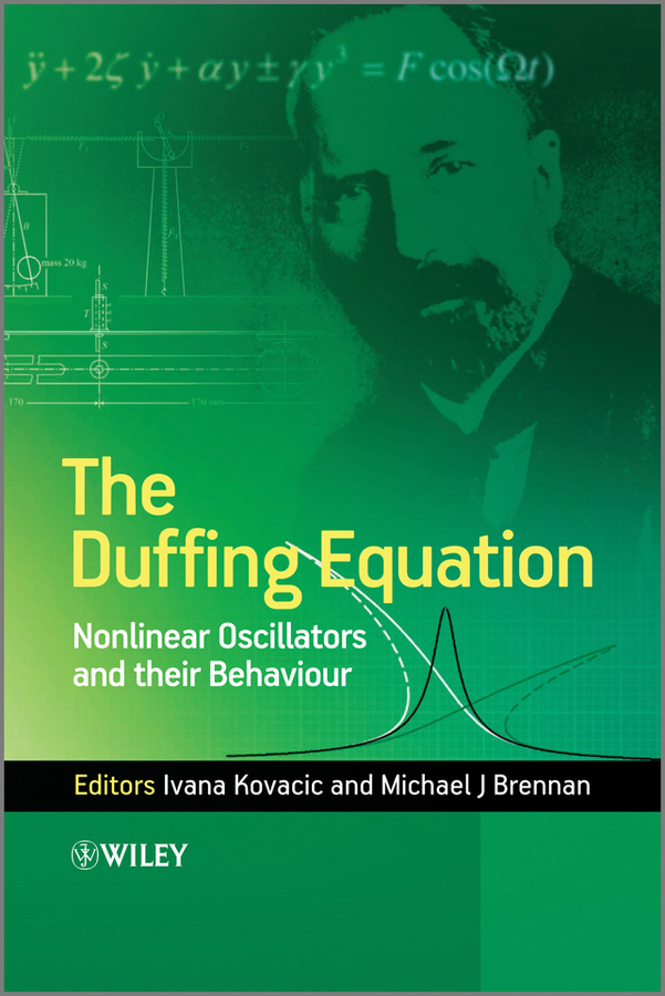 Kovacic Ivana The Duffing Equation. Nonlinear Oscillators and their Behaviour pesenson misha meyer multiscale analysis and nonlinear dynamics from genes to the brain
