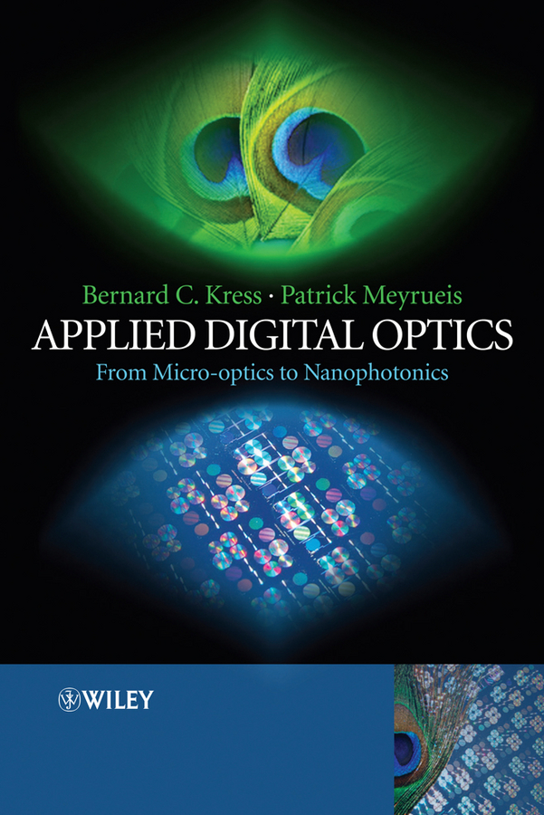Kress Bernard C. Applied Digital Optics. From Micro-optics to Nanophotonics j mahan robert the monte carlo ray trace method in radiation heat transfer and applied optics