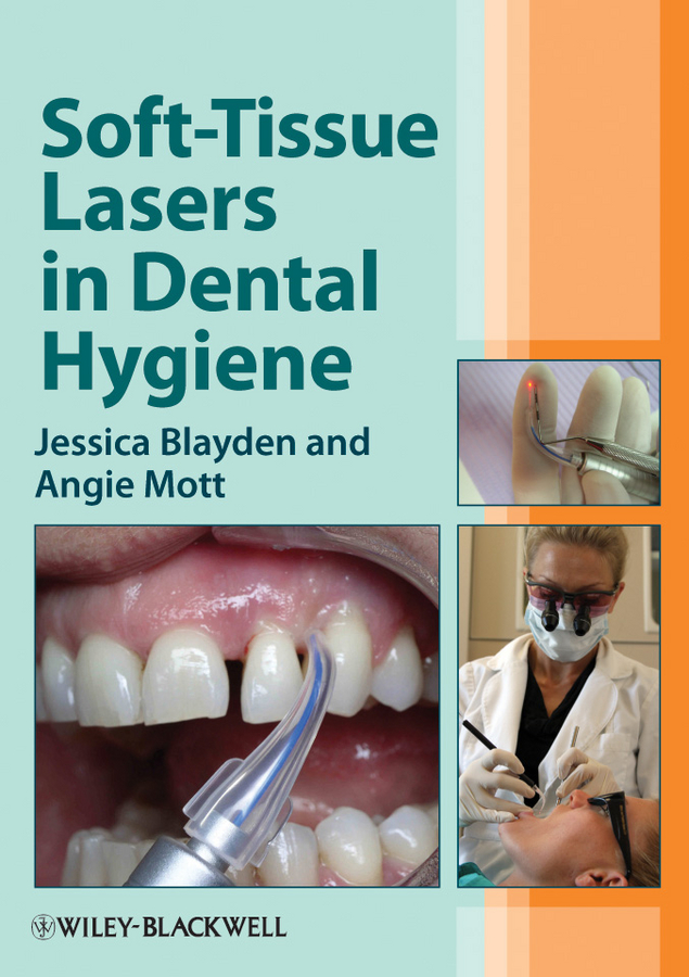 Mott Angie Soft-Tissue Lasers in Dental Hygiene tissue engineering a new panorama in periodontal regeneration