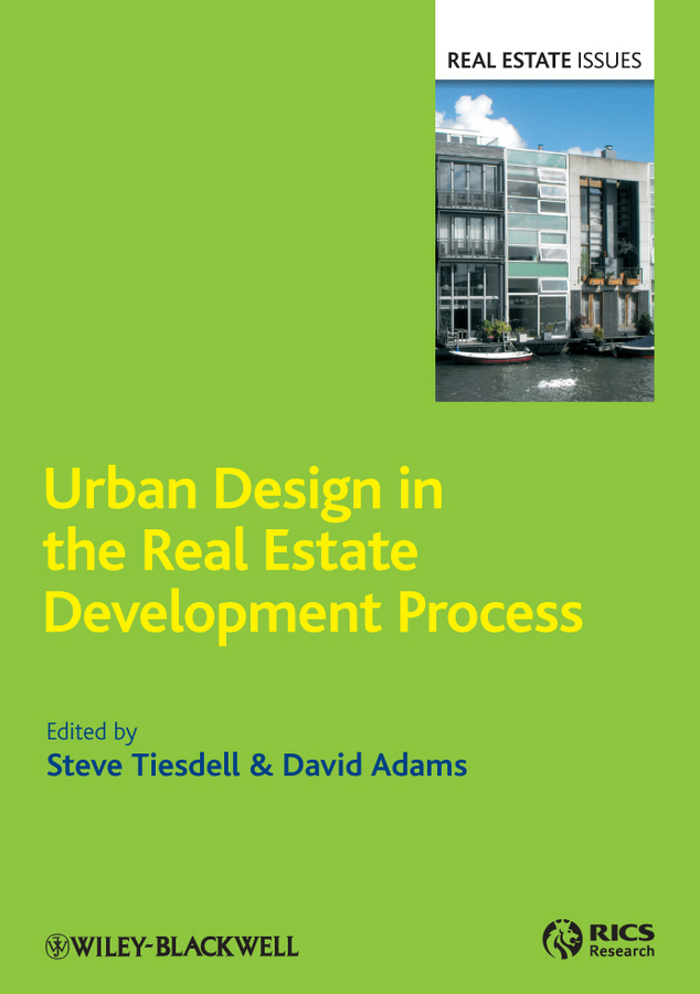 Adams Richards David Urban Design in the Real Estate Development Process design of urban space