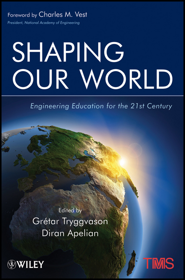 Apelian Diran Shaping Our World. Engineering Education for the 21st Century j davim paulo mechanical engineering education
