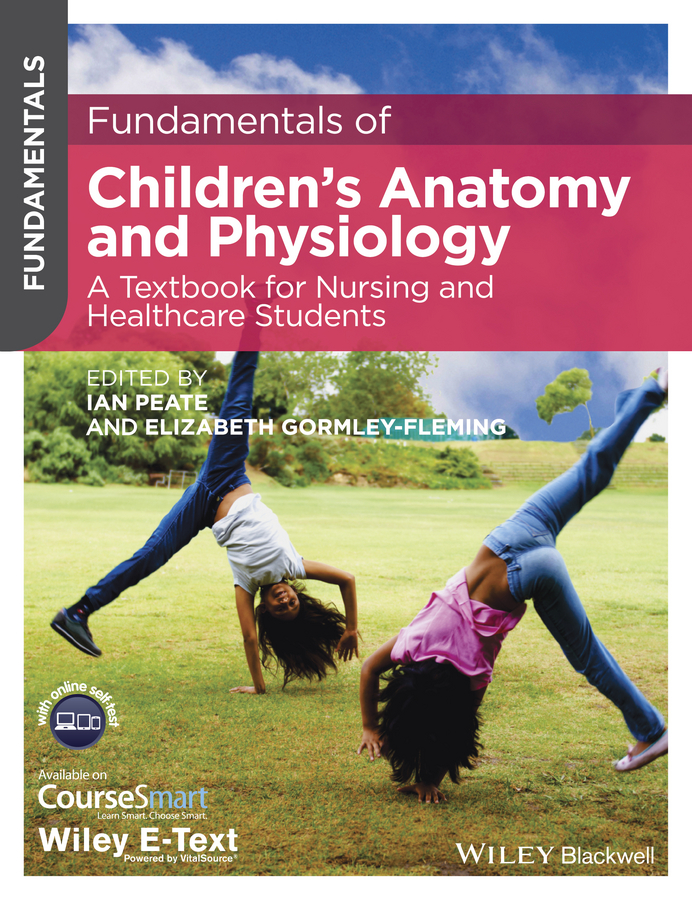 Peate Ian Fundamentals of Children's Anatomy and Physiology. A Textbook for Nursing and Healthcare Students цена