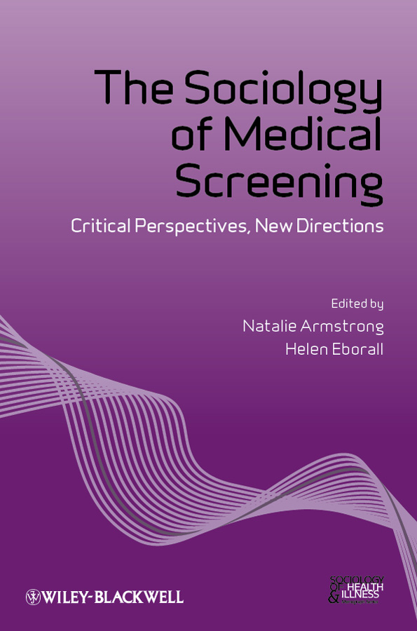 Armstrong Natalie The Sociology of Medical Screening. Critical Perspectives, New Directions phytochemical screening and the evaluation