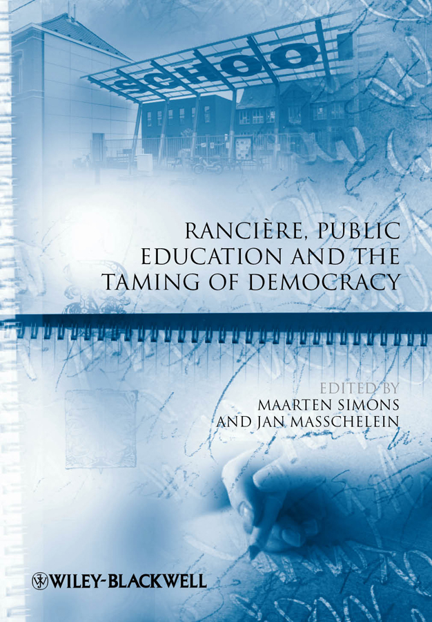 Simons Maarten Rancière, Public Education and the Taming of Democracy edwards richard researching education through actor network theory