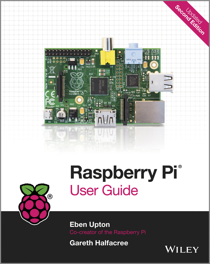 Upton Eben Raspberry Pi User Guide richard wentk raspberry pi for kids for dummies