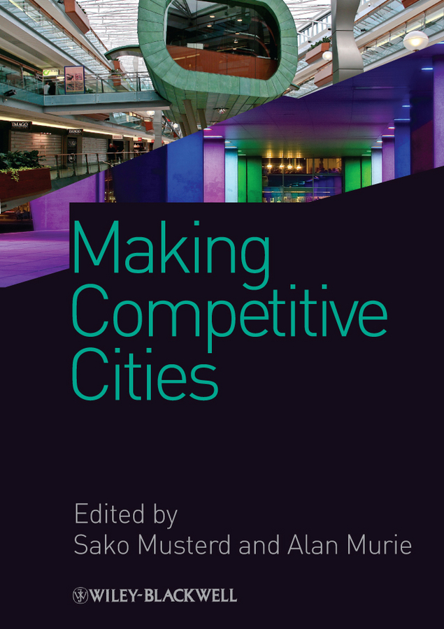 Musterd Sako Making Competitive Cities tim dixon urban regeneration and social sustainability best practice from european cities