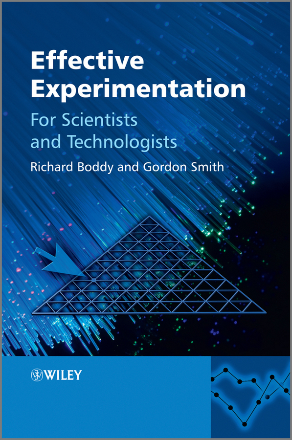 Boddy Richard Effective Experimentation. For Scientists and Technologists