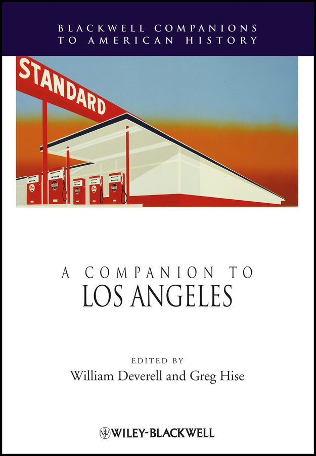 Deverell William A Companion to Los Angeles john rowe carlos a concise companion to american studies