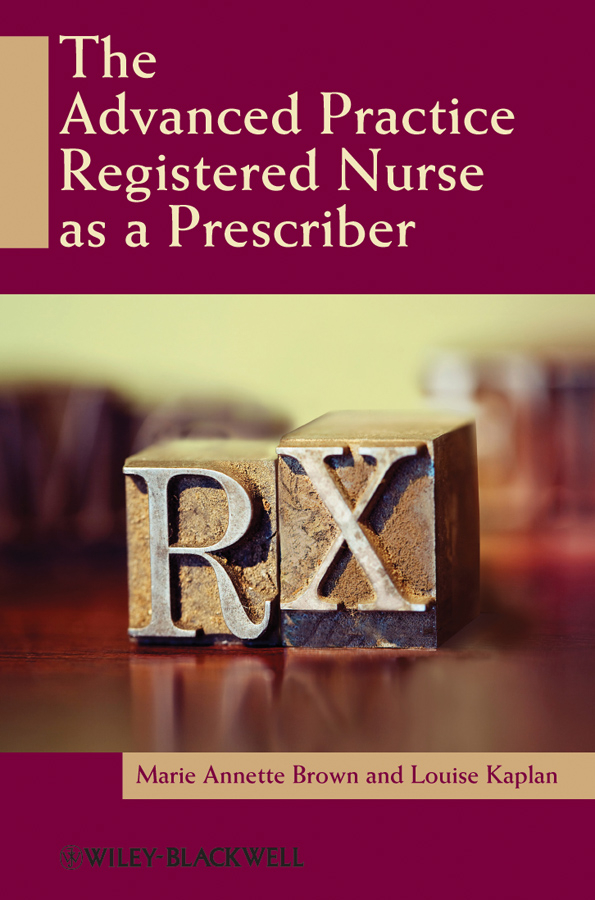 Brown Marie Annette The Advanced Practice Registered Nurse as a Prescriber brown marie annette the advanced practice registered nurse as a prescriber