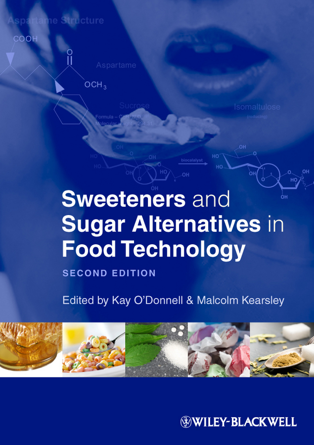 Kearsley Malcolm Sweeteners and Sugar Alternatives in Food Technology new sugar and spice the