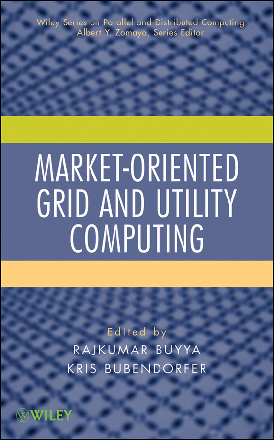 Bubendorfer Kris Market-Oriented Grid and Utility Computing amraoui asma radio resource allocation and dynamic spectrum access