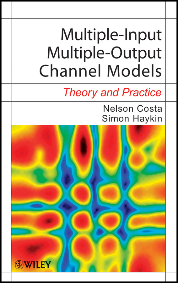 Costa Nelson Multiple-Input Multiple-Output Channel Models. Theory and Practice performance of optimal combining versus maximal ratiocombining mimo