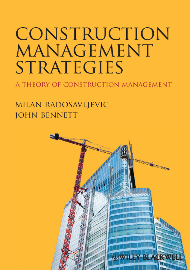 Radosavljevic Milan Construction Management Strategies. A Theory of Construction Management radosavljevic milan construction management strategies a theory of construction management isbn 9781119968474
