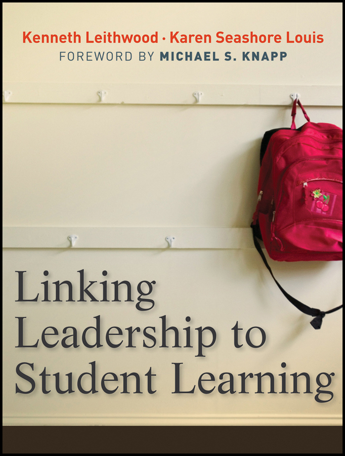 Leithwood Kenneth Linking Leadership to Student Learning the oxford handbook of political leadership
