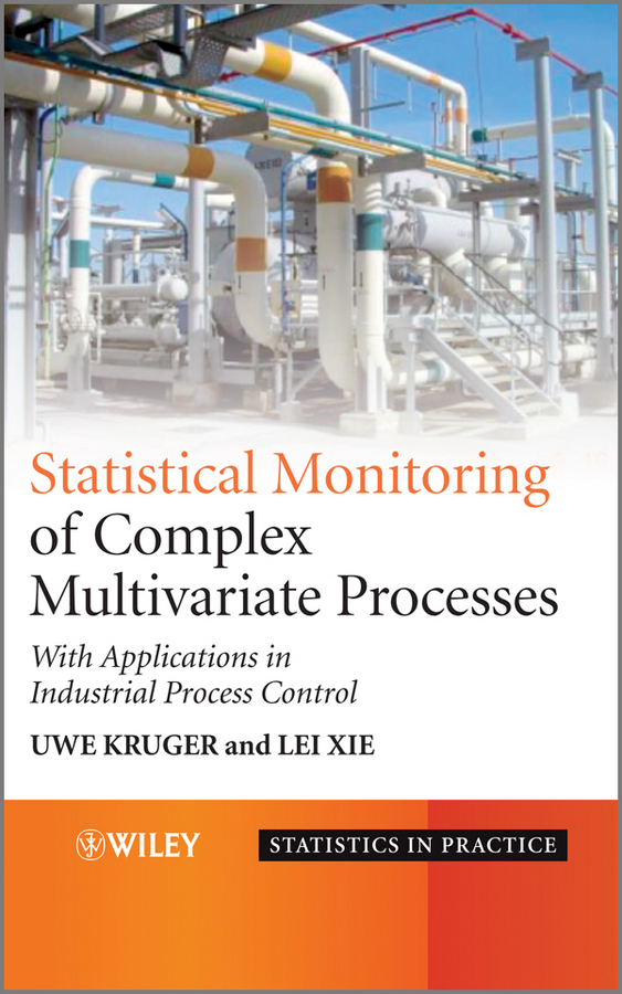 Xie Lei Advances in Statistical Monitoring of Complex Multivariate Processes. With Applications in Industrial Process Control