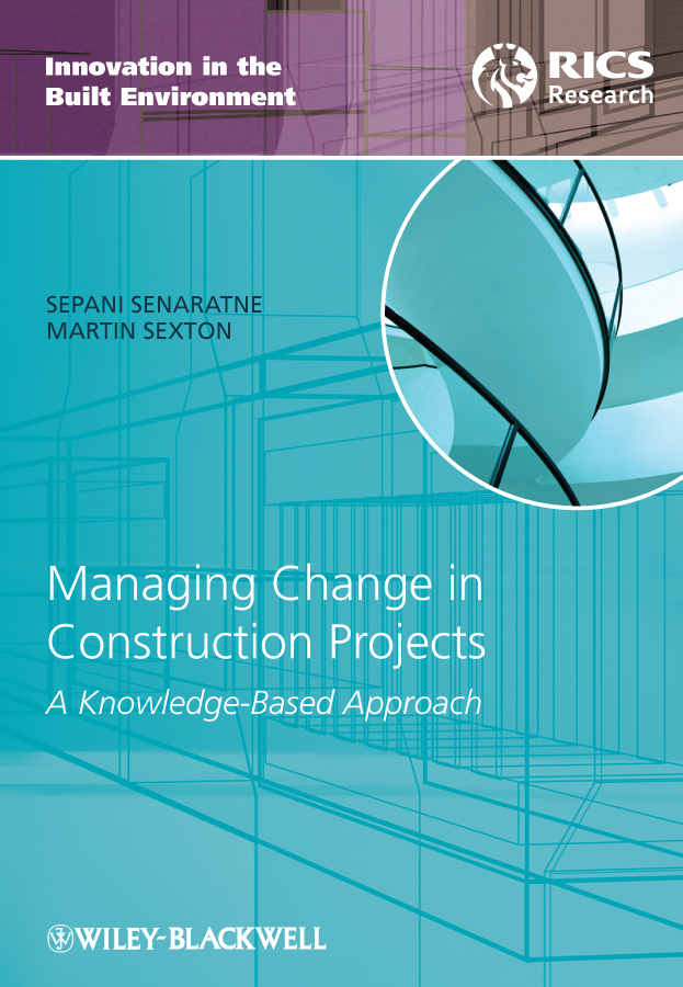 Senaratne Sepani Managing Change in Construction Projects. A Knowledge-Based Approach radosavljevic milan construction management strategies a theory of construction management isbn 9781119968474