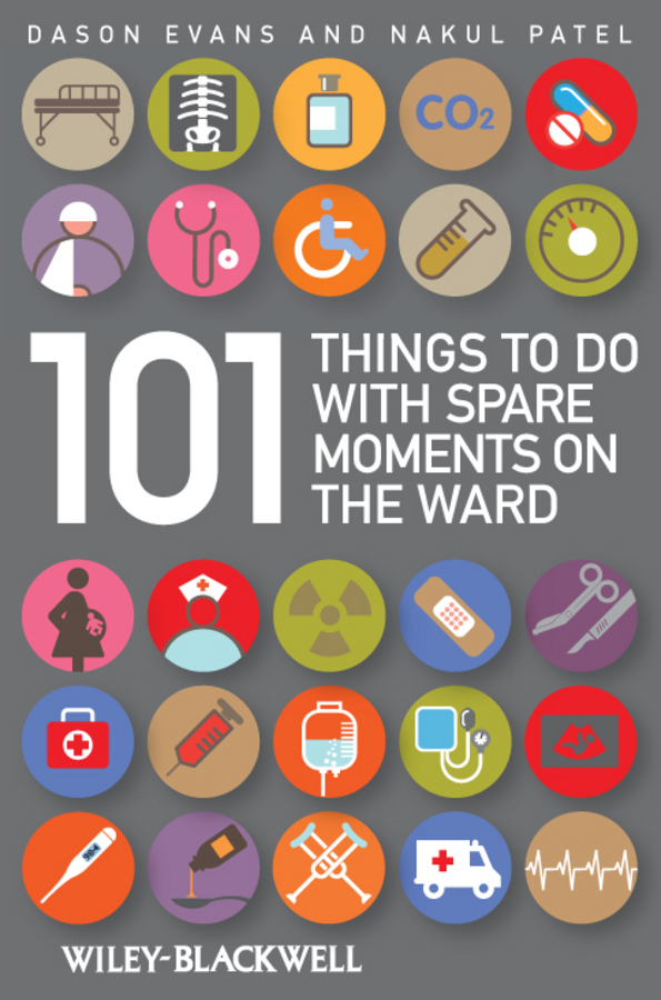 Patel Nakul 101 Things To Do with Spare Moments on the Ward spare the kids