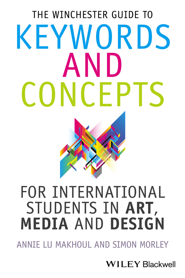 Фото - Morley Simon The Winchester Guide to Keywords and Concepts for International Students in Art, Media and Design hae soo kwak nano and microencapsulation for foods