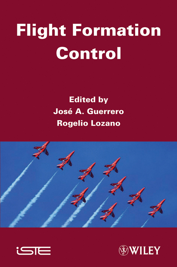 Lozano Rogelio Flight Formation Control bo zhu formation control of multiple autonomous vehicle systems