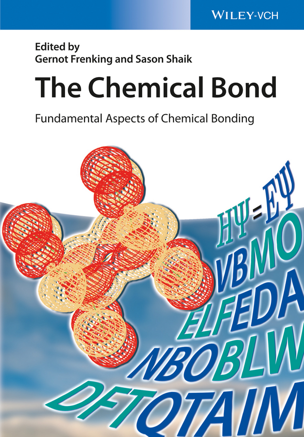 Frenking Gernot The Chemical Bond. Fundamental Aspects of Chemical Bonding stuart rice a advances in chemical physics