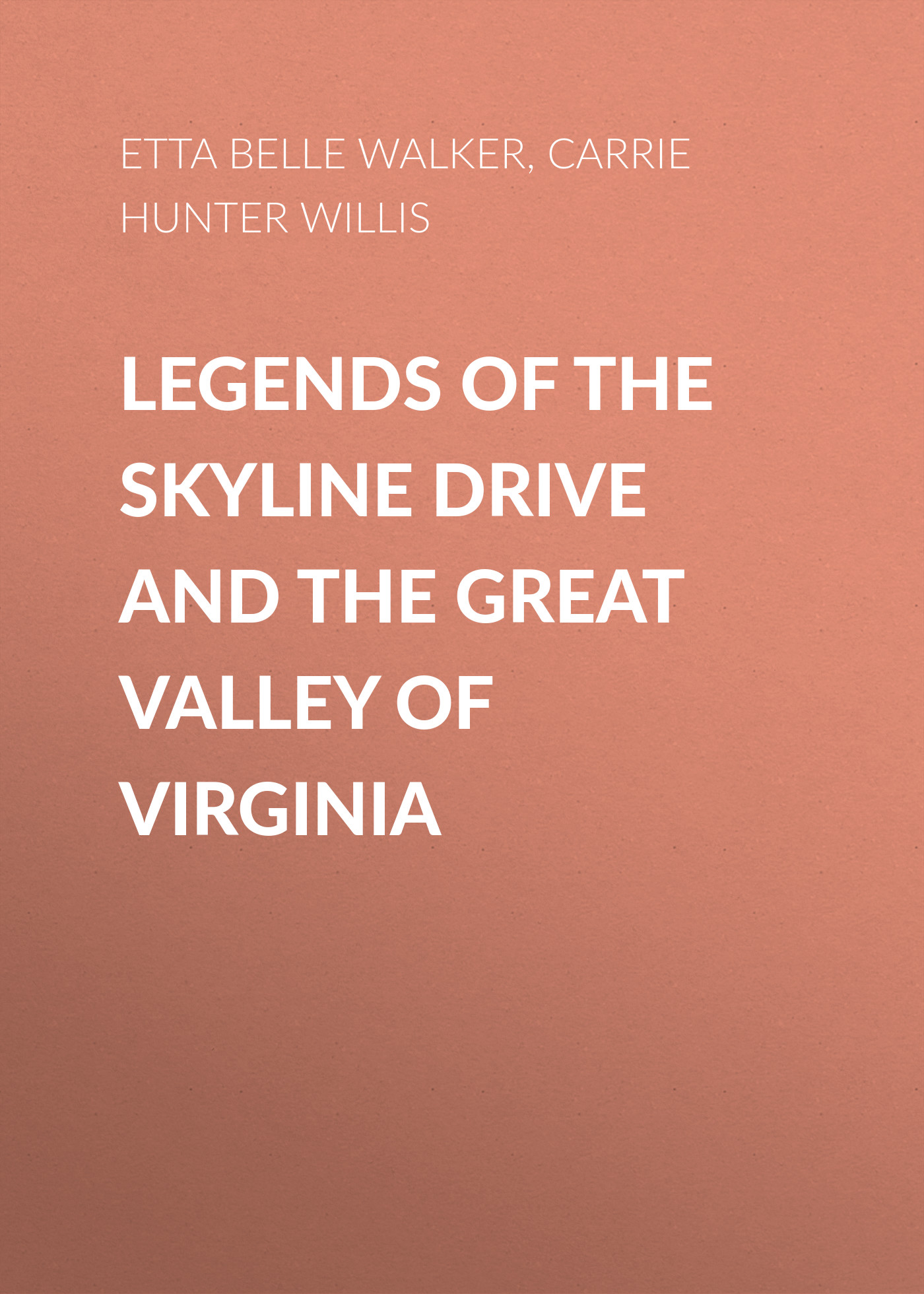 Etta Belle Walker Legends of the Skyline Drive and the Great Valley of Virginia maniates belle kanaris penny of top hill trail