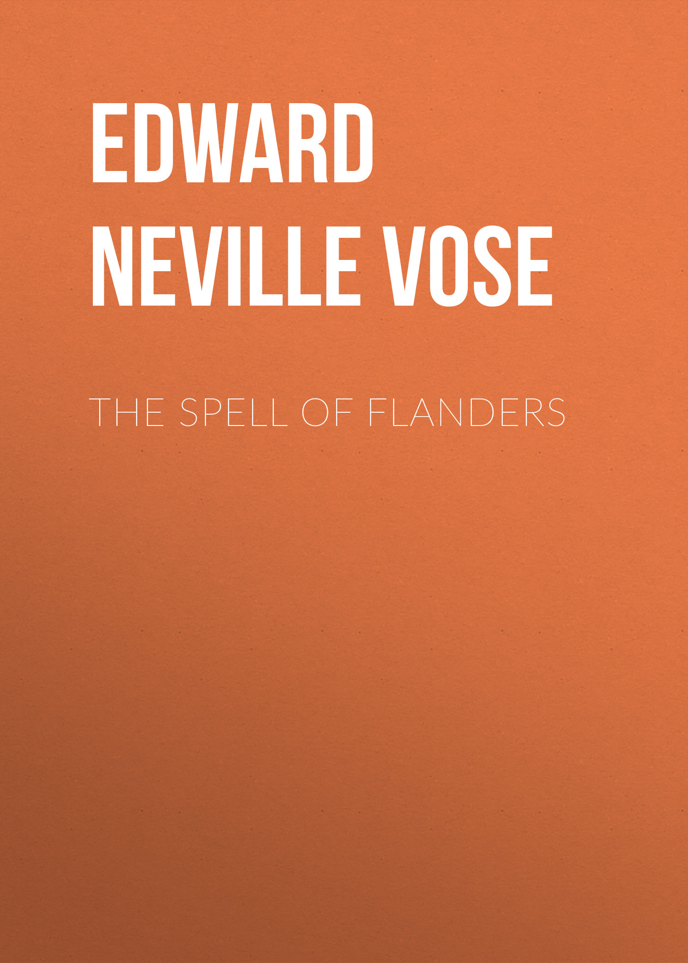 Edward Neville Vose The Spell of Flanders spell бюстгальтер